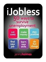 Ijobless, 50 ways to Survive Unemployment