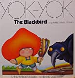 Blackbird and Three Other Stories: Yok Yok Series (0675010691) by Van Der Essen, Anne