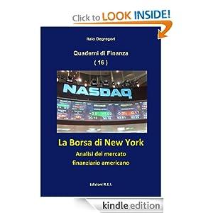 La Borsa di New York - Analisi del mercato finanziario americano Quaderni di Finanza Italian Edition Italo Degregori