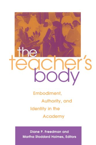 The Teacher's Body: Embodiment, Authority, and Identity in the Academy PDF