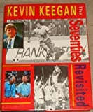 The Seventies Revisited Kevin Keegan