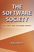 THE SOFTWARE SOCIETY: CULTURAL AND ECONOMIC IMPACT