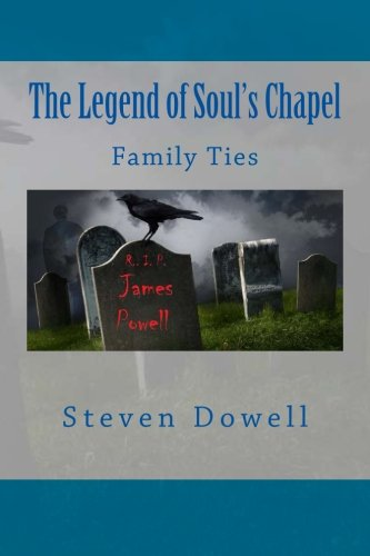 Book: The Legend of Souls Chapel by Steven R. Dowell