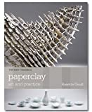 img - for Paperclay: Art and Practice (The New Ceramics) book / textbook / text book