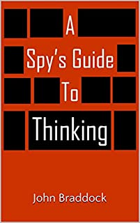 A Spy's Guide To Thinking by John Braddock ebook deal