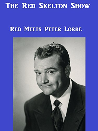 The Red Skelton Show (Red Meets Peter Lorre)