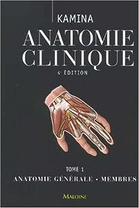 Anatomie clinique, T1, Anatomie Generale, Membres KAMINA