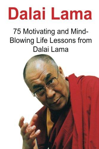Dalai Lama: 75 Motivating and Mind-Blowing Life Lessons from Dalai Lama: Dalai Lama, Dalai Lama Book, Dalai Lama Words, Dalai Lama Lessons, Dalai Lama Motivation