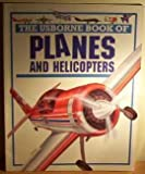 The Usborne Book of Planes and Helicopters (Young Machines Series)