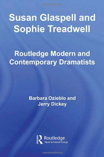 Susan Glaspell and Sophie Treadwell (Routledge Modern and Contemporary Dramatists)