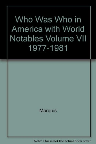 Image for Who Was Who in America with World Notables Volume VII 1977-1981
