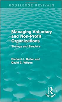 Managing Voluntary And Non-Profit Organizations: Strategy And Structure (Routledge Revivals)