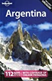 Argentina (Lonely Planet Argentina) - Danny Palmerlee, Sandra Bao, Gregor Clark