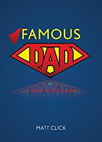 Famous Dad: A Hero In His Home by Matt Click ebook deal
