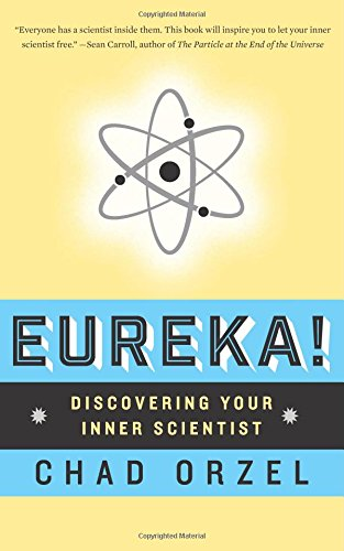 Eureka!: Discovering Your Inner Scientist