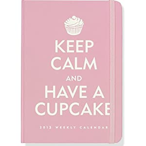 2013 Keep Calm and Have a Cupcake 16-month Weekly Planner (Compact Engagement Calendar)