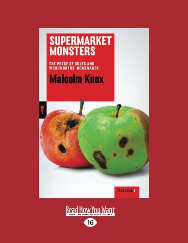 supermarket-monsters-the-price-of-coles-and-woolworths-dominance