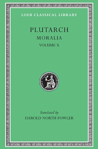 Plutarch's Moralia, Vol. 10 (Loeb Classical Library No. 321) (Greek and English Edition)