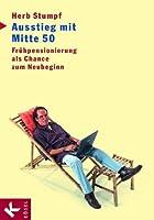 Ausstieg mit Mitte 50: Fr�hpensionierung als Chance zum Neubeginn (German Edition)