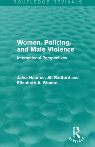 Women, Policing, and Male Violence (Routledge Revivals): International Perspectives