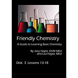 Friendly Chemistry DVD Series:  Disk 3 (Lessons 13-18)