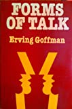 FORMS OF TALK. (0631128867) by Goffman, Erving