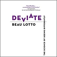 Deviate: The Science of Seeing Differently Audiobook by Beau Lotto Narrated by Beau Lotto