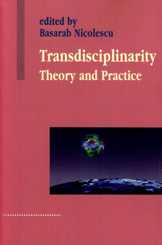 Transdisciplinarity: Theory and Practice