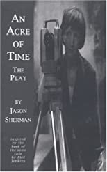 An Acre of Time: based on the book by Phil Jenkins
