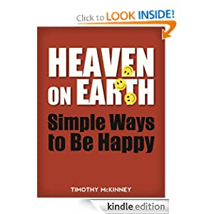Heaven on Earth: Simple Ways to Be Happy