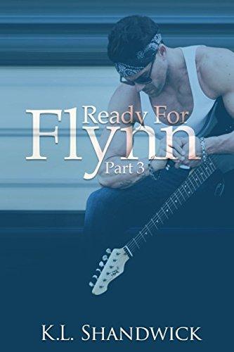 Ready For Flynn,Part3 : A Rockstar Romance: Volume 3