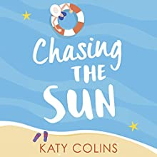 Chasing the Sun Audiobook by Katy Colins Narrated by Rachael Louise Miller