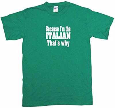 Because I'm The Italian That's Why Women's Regular Fit Tee Shirt Small-Kelly Green