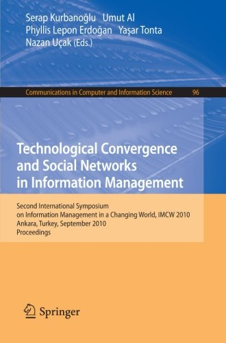 Technological Convergence and Social Networks in Information Management: Second International Symposium on Information M