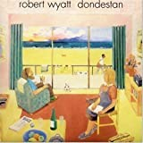 Dondestan (1991) By Robert Wyatt (0001-01-01)