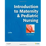 Introduction to Maternity & Pediatric Nursing, 6eby Gloria Leifer