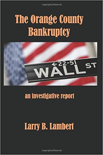The Orange County Bankruptcy: An Investigative Summary