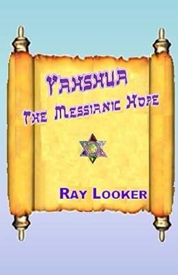 Yahshua: The Messianic Hope