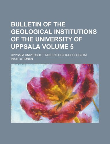 Bulletin of the Geological Institutions of the University of Uppsala Volume 5