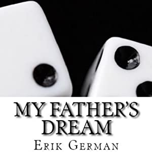 My Father's Dream | [Erik German]