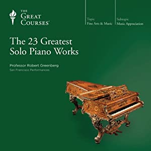The 23 Greatest Solo Piano Works | [The Great Courses]