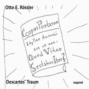 Descartes' Traum. Von der unendlichen Macht des Außenstehens Hörbuch