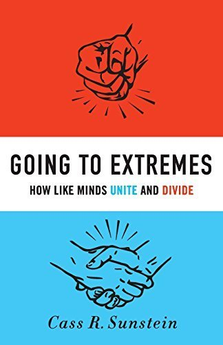 Going to Extremes: How Like Minds Unite and Divide Reprint by Sunstein, Cass R. (2011) Paperback