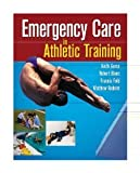 Emergency Care in Athletic Training [Hardcover] [2009] 1 Ed. Keith Gorse, Francis Feld, Robert Blanc, Matt Radelet