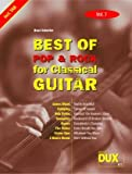 Best Of Pop & Rock for Classical Guitar 7: Die umfassende Sammlung mit starken Interpreten
