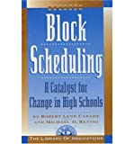 img - for Block Scheduling: Bringing All the Data Together for Continuous School Improvement (Library of Innovations) (Paperback) - Common book / textbook / text book