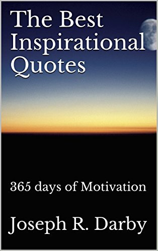 ebook: The Best Inspirational Quotes: 365 days of Motivation (B01BGMVK1I)