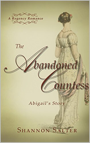 The Abandoned Countess - Abigail's Story by Shannon Salter