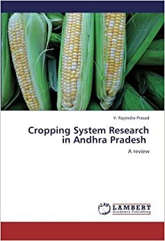 Cropping System Research in Andhra Pradesh: A review: V. Rajendra