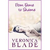 From Fame to Shame (Twin Fame Book 1) ~ Veronica Blade